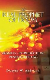 The Real Prophet of Doom (Kismet) - Introduction - Pendulum Flow - by Dwayne W Anderson