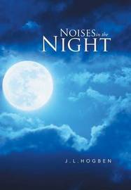 Noises in the Night by J L Hogben