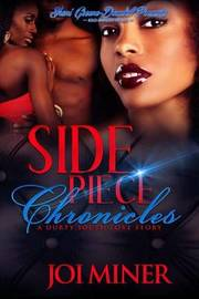 Side Piece Chronicles by Joi Miner