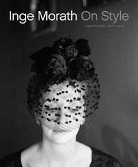 Inge Morath: On Style by Justine Picardie