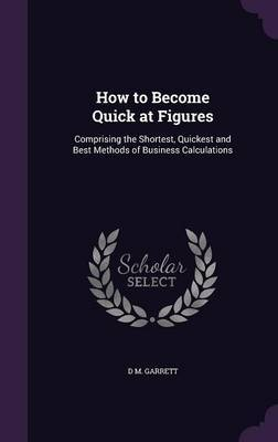 How to Become Quick at Figures by D M Garrett image