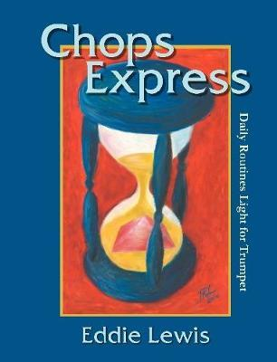Chops Express Daily Routines Light for Trumpet by Eddie Lewis