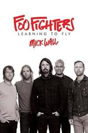 Foo Fighters by Mick Wall