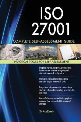 ISO 27001 Complete Self-Assessment Guide by Gerardus Blokdyk