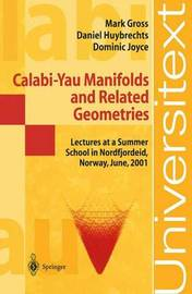 Calabi-Yau Manifolds and Related Geometries by Mark W. Gross