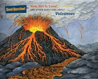How Hot Is Lava? by Kelly Smith