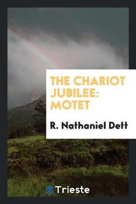 The Chariot Jubilee by R Nathaniel Dett