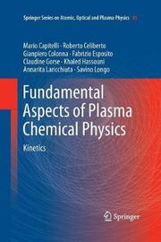 Fundamental Aspects of Plasma Chemical Physics by Mario Capitelli