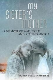 My Sister's Mother by Donna Solecka Urbikas