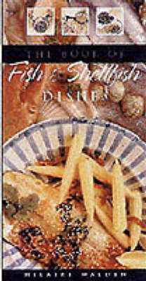 The Book of Fish and Shellfish Dishes by Hilaire Walden image