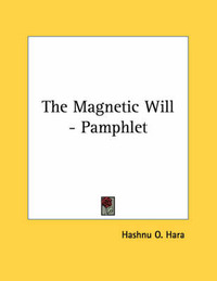 The Magnetic Will - Pamphlet by Hashnu O. Hara