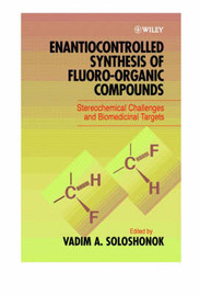 Enantiocontrolled Synthesis of Fluoro-organic Compounds, Stereochemical Challenges and Biomedical Targets image
