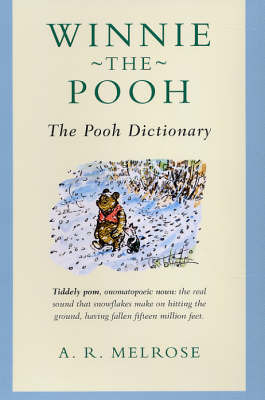 Winne-the-Pooh: The Pooh Dictionary by A.R. Melrose