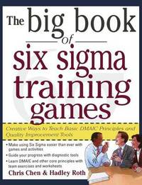Big Book of 6 SIGMA Training Games Pro by Chen