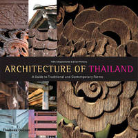 Architecture of Thailand: A Guide to Traditional and Contemporary Forms by Nithi Sthapitanonda image