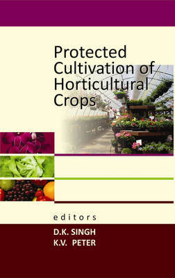 Protected Cultivation of Horticultural Crops
