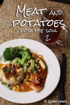 Meat and Potatoes for the Soul 2 by Dr K Lynn Lewis
