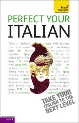 Perfect Your Italian 2E: Teach Yourself by Sylvia Lymbery