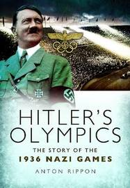 Hitler's Olympics by Anton Rippon