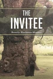 The Invitee by Beverly Blackman-Mounce