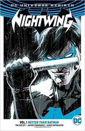 Nightwing TP Vol 1 Better Than Batman (Rebirth) by Tim Seeley