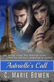 Aubrielle's Call by C Marie Bowen