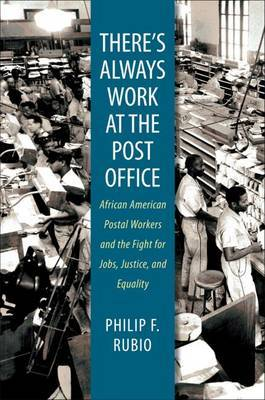 There's Always Work at the Post Office by Philip F Rubio image