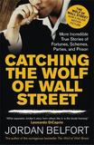 Catching the Wolf of Wall Street by Jordan Belfort