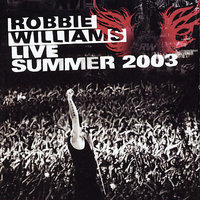 Live Summer 2003 by Robbie Williams image