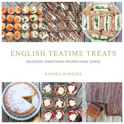 English Teatime Treats by Sandra Hawkins