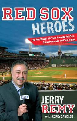 Red Sox Heroes by Jerry Remy