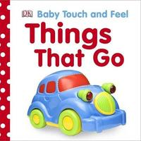 Baby Touch & Feel: Things That Go by DK image