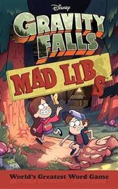 Gravity Falls Mad Libs by Laura Macchiarola