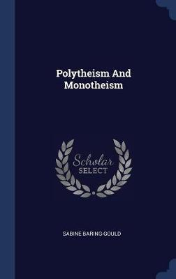 Polytheism and Monotheism by (Sabine Baring-Gould image