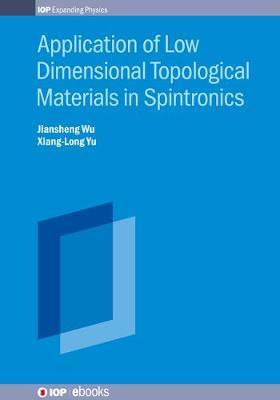 Application of Low Dimensional Topological Materials in Spintronics by Jiansheng Wu