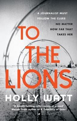 To The Lions by Holly Watt