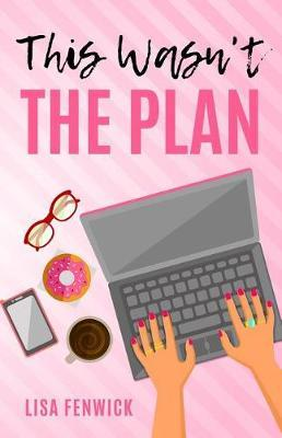This Wasn't the Plan by Lisa Fenwick
