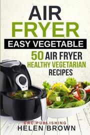 Air Fryer Easy Vegetable by Helen Brown