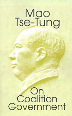 Mao Tse-Tung on Coalition Government by Mao Tse-Tung image