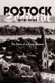Rostock, City by the Sea: The Story of a Young German by Peter Haase image