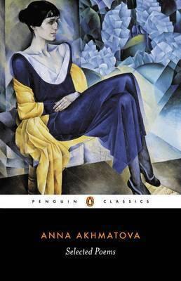 Selected Poems by Anna Andreevna Akhmatova image
