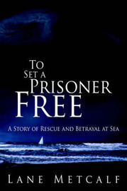 To Set a Prisoner Free by Lane Metcalf image