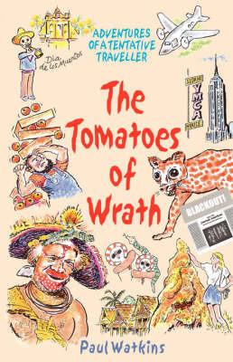 The Tomatoes of Wrath by Paul Watkins