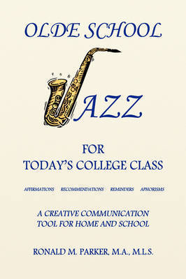 Olde School Jazz for Today's College Class by Ron Parker