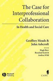 The Case for Interprofessional Collaboration by Geoff Meads