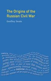 The Origins of the Russian Civil War by Geoffrey Swain image