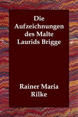 Die Aufzeichnungen Des Malte Laurids Brigge by Rainer Maria Rilke image