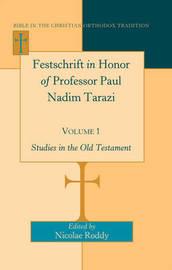 Festschrift in Honor of Professor Paul Nadim Tarazi- Volume 1