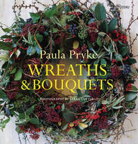 Wreaths and Bouquets by Paula Pryke