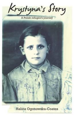 Krystyna's Story by Halina Ogonowska-Coates
